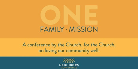 Neighbors Conference 2020 - One Family, One Mission tickets