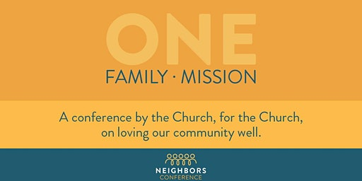 Neighbors Conference 2020 - One Family, One Mission