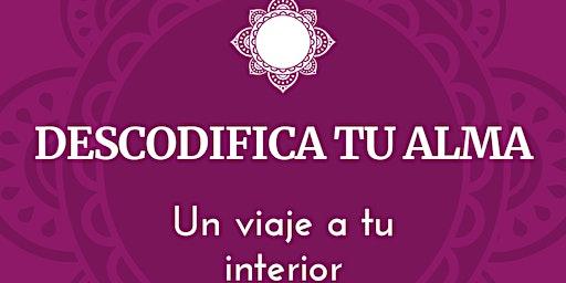DECODE YOUR SOUL/DESCODIFICA TU ALMA