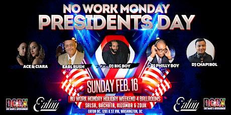 No Work Monday Latin Prez day at Eaton Hotel 4 ballrooms tickets