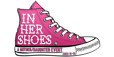 In Her Shoes Mom/Teen Daughter Event tickets