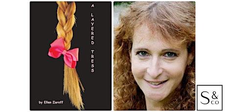 Author Talk: A Layered Tress with Ellen Zaroff tickets