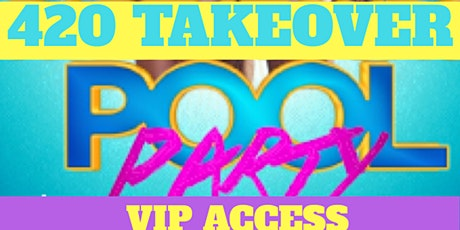 420 Las Vegas Pool Party Takeover tickets