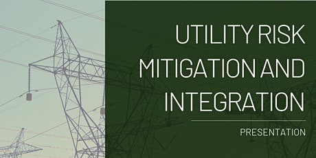 Utility Risk Mitigation and Integration tickets