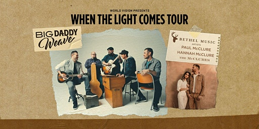 Big Daddy Weave - When the Light Comes Tour