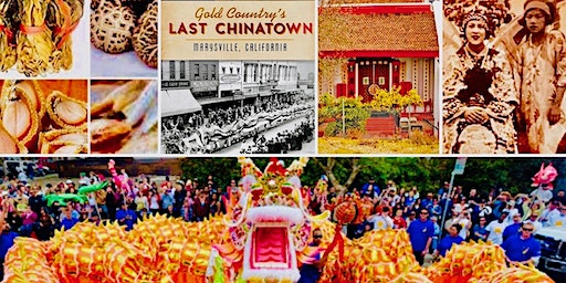 Marysville Bokkai Festival & Chinese American Pilgrimage: LOST CHINATOWNS