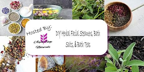 DIY Herbal Facial Steamers, Bath Salts,& Bath Teas tickets