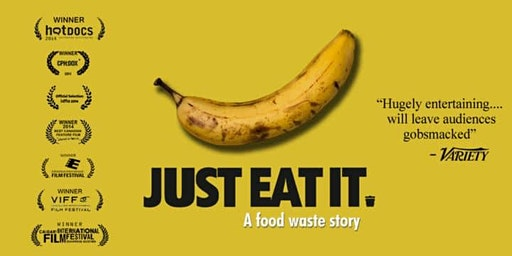 Just Eat It Screening *FREE*