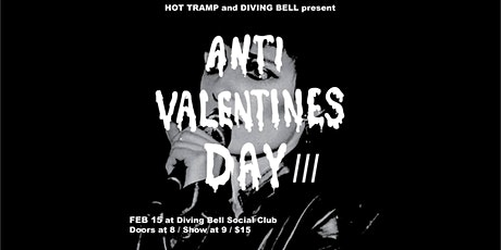 The Diving Bell Presents: Anti-Valentines Day tickets
