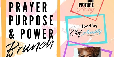 Prayer, Purpose and Power 3rd Sunday's Brunch