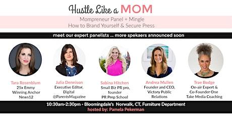 Hustle Like a Mom - Mompreneur Mingle + Panel, Self Branding & PR Tips tickets