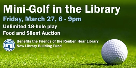 Mini Golf at the Reuben Hoar Library tickets