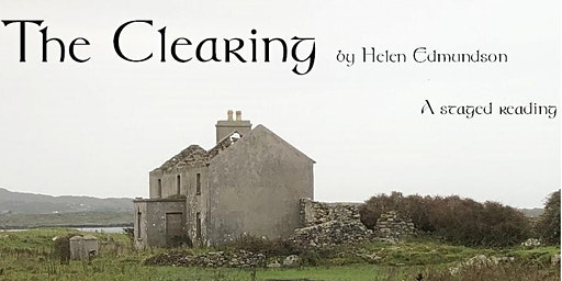 The Clearing - A staged reading by Lost & Found Theater