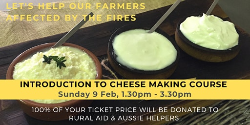 Introduction to Home Cheese Making - Supporting farmers affected by the fires