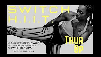 SWITCH H.I.I.T.  - High Intensity Cardio Kickboxing with a Rhythmic Flow