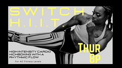 SWITCH H.I.I.T.  - High Intensity Cardio Kickboxing with a Rhythmic Flow  tickets
