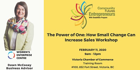 The Power of One: How Small Changes Can Increase Sales - Victoria tickets