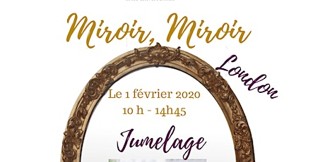 Jumelage- Miroir Miroir- London tickets
