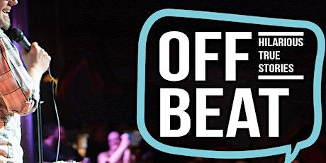 Off Beat-  Hilarious True Stories tickets