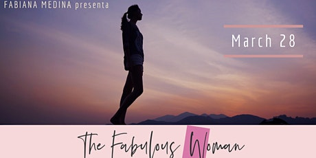 "The Fabulous Woman  3 era Edition ""Mujer de Hoy"" tickets"