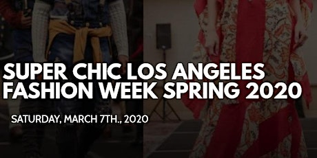 Super Chic Los Angeles Fashion Week Spring 2020 tickets