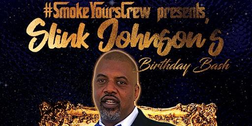 Slink Johnson's #SMOKEYOURS Birthday Bash