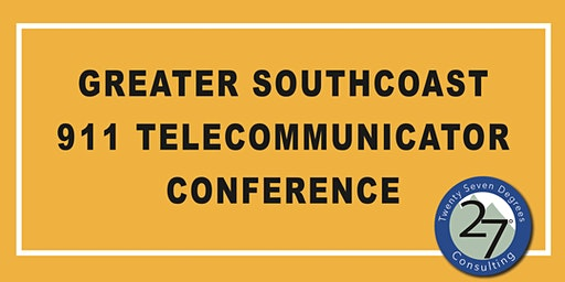 Greater Southcoast 911 Telecommunicator Conference