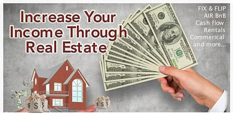 Increase Your Income Through Real Estate...Chi tickets