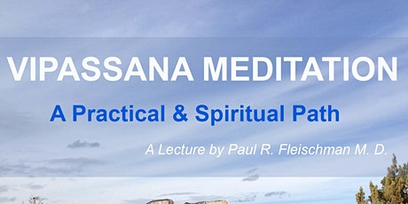 Vipassana Meditation -  A  Lecture by Dr. Paul R. Fleischman tickets