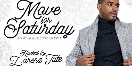 THE MOVE FOR SATURDAY: Fashionable All-Star Day Party Hosted by Larenz Tate