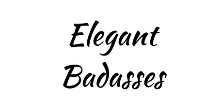 You're Invited! Elegant Badasses Networking February Meetup tickets