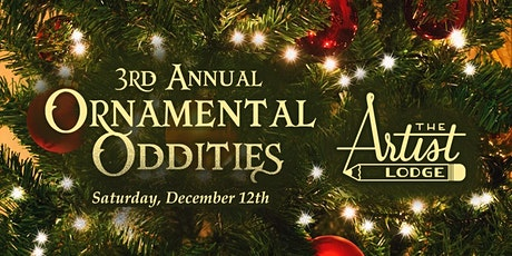 Holiday Artist Lodge + 3rd Annual Ornamental Oddities Gallery tickets