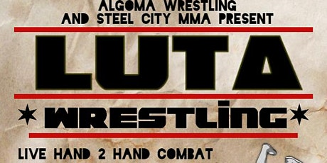 LUTA:  Real - Live - Wrestling tickets