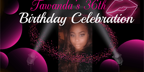 Tawanda's 36th Birthday Celebration tickets