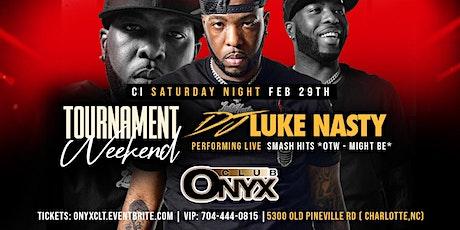 DJ Luke Nasty Performing Live -  Tournament Weekend - CI Saturday tickets