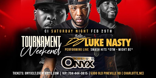 DJ Luke Nasty Performing Live -  Tournament Weekend - CI Saturday