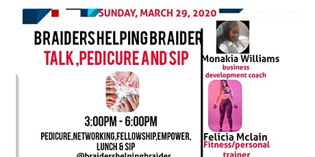 BRAIDERS HELPING BRAIDER TALK,PEDICURE AND SIP tickets