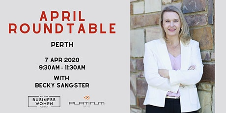 Perth, BWA: April Roundtable tickets