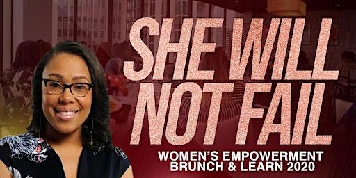 She Will Not Fail Women's Empowerment Brunch & Learn