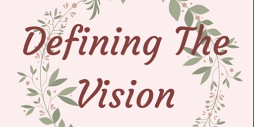 Defining The Vision