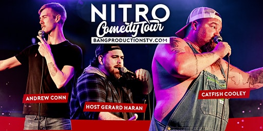 CATFISH COOLEY'S NITRO COMEDY TOUR