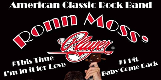 Ronn Moss' Player - SHOW POSTPONED- TICKETS REFUNDS BEING MADE