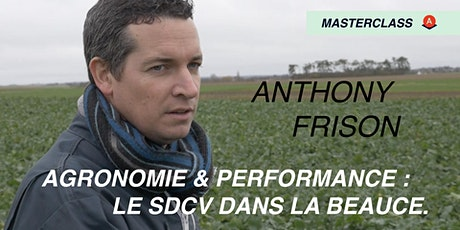 MASTERCLASS La performance en grandes cultures SDSCV -  chez Anthony Frison billets