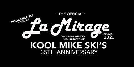 THE OFFICIAL ' LA MIRAGE REUNION / KOOL MIKE SKI's 35TH ANNIVERSARY tickets