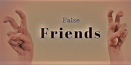 FALSE FRIENDS WORKSHOP biglietti