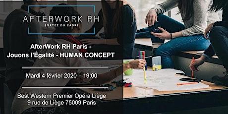 AfterWork RH Paris - Jouons l'Egalité -  Human Concept billets