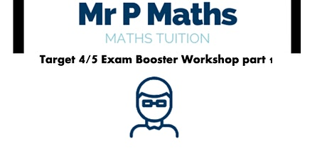 Target Grade 4/5 GCSE Mathematics - Exam Booster Workshop tickets