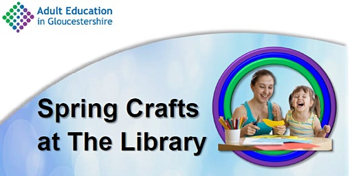 Longlevens Library Spring Craft