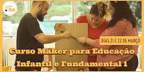 Curso Maker para Educação Infantil e Fundamental 1 - Turma 7 ingressos