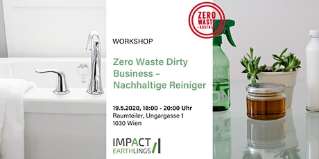 Zero Waste Dirty Business – Nachhaltige Reiniger Workshop Tickets